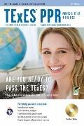 TExES PPR for EC-6, EC-12, 4-8 & 8-12 w/CD-ROM 4th Ed. (TExES Teacher Certification Test Prep)