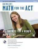 Math for the ACT 2nd Ed., Bob Miller's (SAT PSAT ACT (College Admission) Prep)