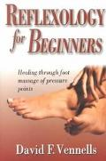 Reflexology for Beginners Healing Through Foot Massage of Pressure Points