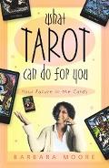 What Tarot Can Do for You Your Future in the Cards