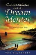 Conversations With the Dream Mentor Awaken to Your Inner Guide