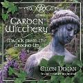 Garden Witchery Magick from the Ground Up