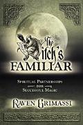 Witch's Familiar Spiritual Partnerships for Successful Magic