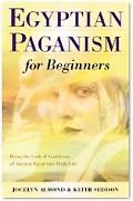 Egyptian Paganism Bring the Gods & Goddesses into Daily Life