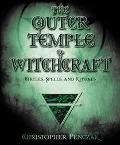 Outer Temple of Witchcraft Circles, Spells, and Rituals