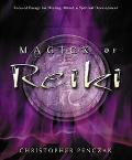 Magick Of Reiki Focused Energy For Healing, Ritual, & Spiritual Development