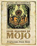 Four Seasons of Mojo An Herbal Guide to Natural Living