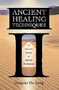 Ancient Healing Techniques A Course In Psychic & Spiritual Development