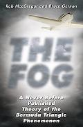 Fog A Never Before Published Theory of the Bermuda Triangle Phenomenon