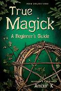 True Magick A Beginner's Guide