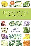 Homeopathy An A to Z Home Handbook