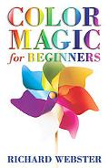 Color Magic for Beginners Simple Techniques to Brighten & Empower Your Life