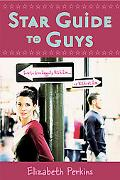 Star Guide to Guys How to Live Happily With Him . . . or Without Him