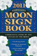 Llewellyn's 2011 Moon Sign Book : Conscious Living by the Cycles of the Moon