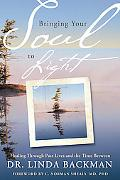 Bringing Your Soul to Light: Healing Through Past Lives and the Time Between