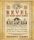 Revel in Step and Song : A Seasonal Treasury of Music, Mummer's Plays and Celebrations in th...