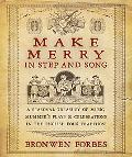 Make Merry In Step and Song: A Seasonal Treasury of Music, Mummer's Plays & Celebrations in ...