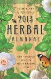 Llewellyn's 2013 Herbal Almanac: Herbs for Growing & Gathering, Cooking & Crafts, Health & B...