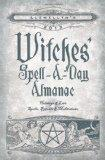 Llewellyn's 2013 Witches' Spell-A-Day Almanac: Holidays & Lore (Annuals - Witches' Spell-a-D...