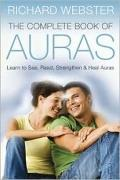 The Complete Book of Auras: Learn to See, Read, Strengthen & Heal Auras