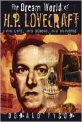 Dream World of H. P. Lovecraft : His Life, His Demons, His Universe