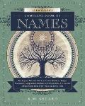Llewellyn's Complete Book of Names : For Pagans, Witches, Wiccans, Druids, Heathens, Mages, ...