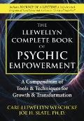 The Llewellyn Complete Book of Psychic Empowerment: A Compendium of Tools & Techniques for G...