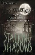 Stalking Shadows : The Most Chilling Experiences of a Paranormal Investigator