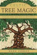 Celtic Tree Magic : Ogham Lore and Druid Mysteries