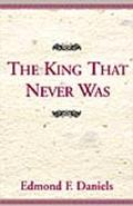 King That Never Was
