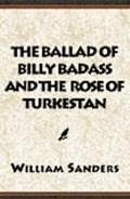 Ballad of Billy Badass and the Rose of Turkestan