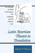 Latin American Theatre in Translation An Anthology of Workd from Mexico, the Caribbean and t...