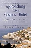 Approaching The Cosmos Hotel Travelling the World With a Gay Sensibility