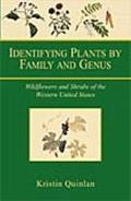 Identifying Plants by Family and Genus Wildflowers and Shrubs of the Western United States