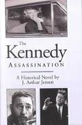 Kennedy Assassination A Historical Novelnation