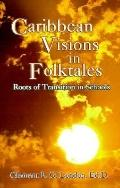 Caribbean Visions in Folktales Roots of Transition in Schools