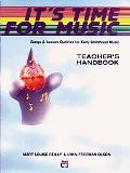 It's Time for Music, Teacher's Handbook: Songs and Lesson Outlines for Early Childhood Music