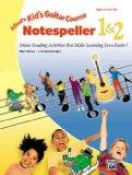 Kid's Guitar Course Notespeller 1 & 2 (Kid's Courses!)