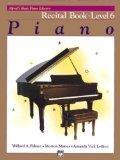 Piano Recital Book Level 6 (Alfred's Basic Piano Library)