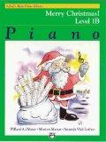 Merry Christmas! Level 1B: Piano (Alfred's Basic Piano Library)