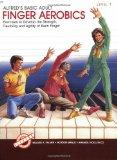 Alfred's Basic Adult Finger Aerobics: Exercises to Develop the Strength, Flexibility and Agi...