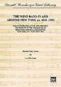 Wind Band Activity In and Around New York ca. 1830-1950: Paperback Edition
