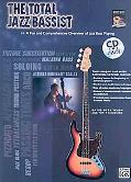 The Total Jazz Bassist: A Fun and Comprehensive Overview of Jazz Bass Playing