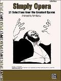 Simply Opera: 21 Selections from the Greatest Operas (Easy Piano)