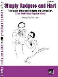 Simply Rodgers and Hart: The Music of Richard Rodgers and Lorenz Hart: 21 of Their Most Popu...