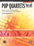 Pop Quartets for All: Alto Saxophone, E-Flat Saxes, and E-Flat Clarinets (Level 1-4)