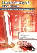 Integrating Technology with Music Instruction: Using standard technology teaching tools to a...