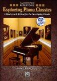 Exploring Piano Classics Repertoire: A Masterwork Method for the Developing Pianist (Book & CD)