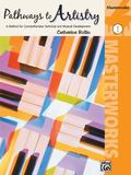 Pathways to Artistry -- Masterworks, Bk 1: A Method for Comprehensive Technical and Musical ...