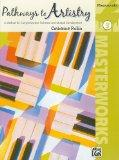 Pathways to Artistry -- Masterworks, Bk 3: A Method for Comprehensive Technical and Musical ...